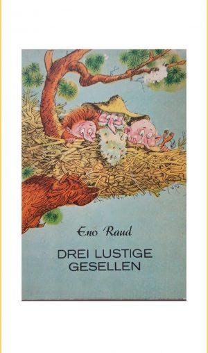 Eno Raud: Drei lustige Gesellen Zweites Buch